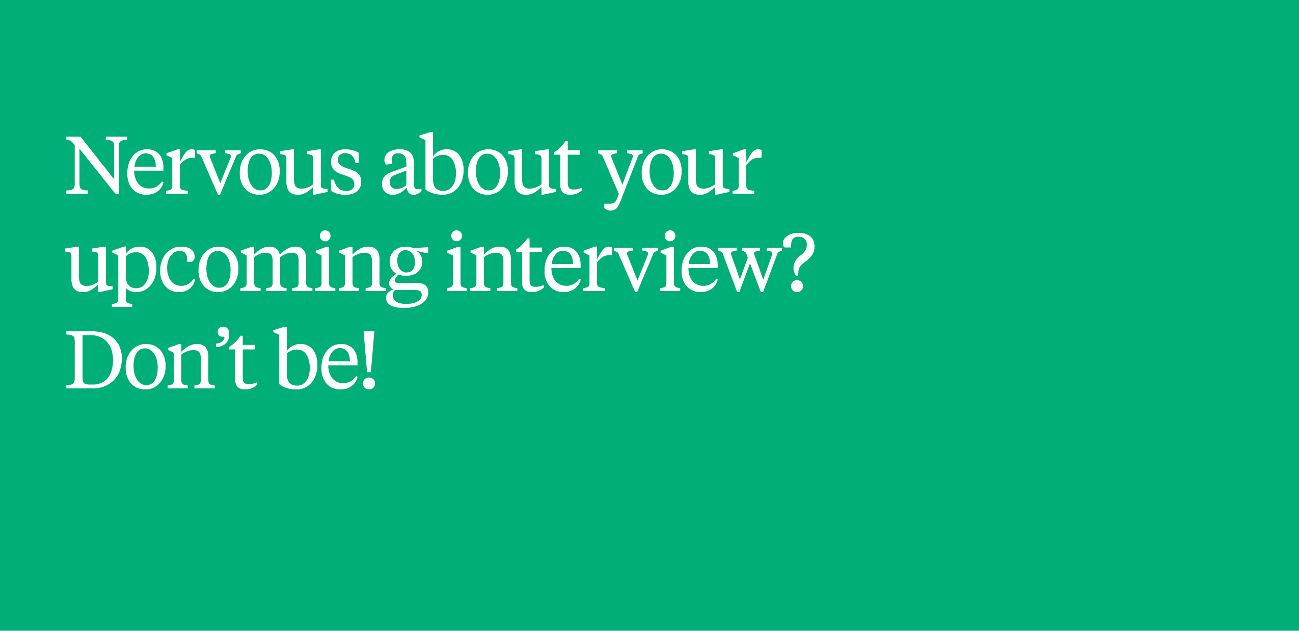 Your upcoming interview